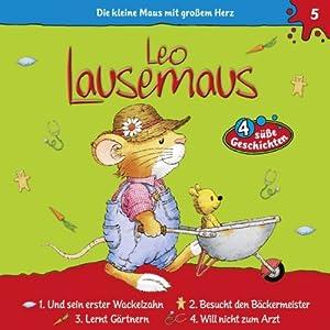 Leo Lausemaus und sein erster Wackelzahn (Leo Lausemaus 5) Performance