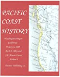 img - for Pacific Coast History, Volume I (Pacific Coast History, 1885) book / textbook / text book