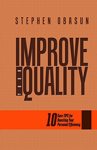improve-your-quality-ten-sure-tips-for-boosting-your-personal-efficiency-unleashed-series-book-2