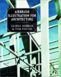 img - for Airbrush Illustration for Architecture (Norton Book for Architects and Designers) book / textbook / text book
