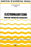Electromagn�tisme: Induction, propagation, rayonnement, 2e ann�e