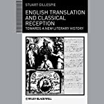 English Translation and Classical Reception: Towards a New Literary History | Stuart Gillespie