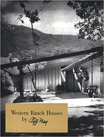 Western Ranch Houses by Cliff May written by Cliff May