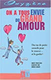 On a tous envie du grand amour