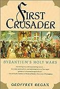First Crusader: Byzantium's Holy Wars: Geoffrey Regan: 9781403961518: Amazon.com: Books