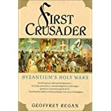 "First Crusader: Byzantium's Holy Warsvon ""Geoffrey Regan"""