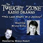 The Last Night of a Jockey: The Twilight Zone Radio Dramas | Rod Serling