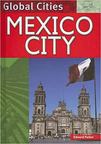 Mexico City (Global Cities)**Out of Print** written by Edward Parker