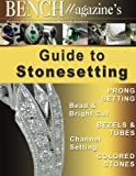 img - for Bench Magazine's Guide to Stonesetting book / textbook / text book