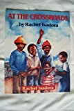 At the Crossroads (Red Fox Picture Books) (0099108615) by Isadora, Rachel