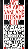 Art for Art's Sake and Literary Life: How Politics and Markets Helped Shape the Ideology and Culture of Aestheticism, 1790-1990 (Stages Series)