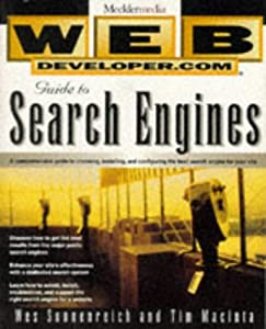 Web Developer.com(r) Guide to Search Engines Wes Sonnenreich and Tim Macinta