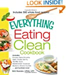 The Everything Eating Clean Cookbook:...