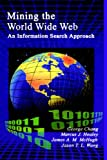 Mining the World Wide Web :  an information search approach /