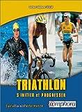 Triathlon s'initier et progresser nouvelle �dition