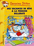 Geronimo Stilton, Tome 27 : Des vacances de rve  la pension Bellerate...