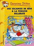 echange, troc Geronimo Stilton - Geronimo Stilton, Tome 27 : Des vacances de rêve à la pension Bellerate...