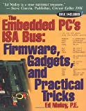img - for The Embedded PCs ISA Bus by Ed Nisley (1997-05-01) book / textbook / text book