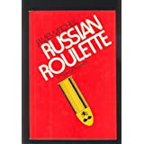 Russian Roulette.by James Mitchell