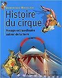echange, troc Dominique Mauclair - Histoire du cirque : Voyage extraordinaire autour de la terre