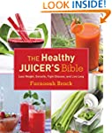 The Healthy Juicer's Bible: Lose Weig...