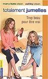 echange, troc Nancy Butcher - Totalement jumelles, Tome 3 : Trop beau pour être vrai