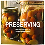 Home Preserving: Making the Most of Your Home Produce Book