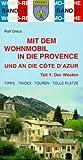 Wohnmobil/Provence & Cote d'Azur Teil 1: Der Westen -