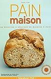echange, troc Cathie Ytac - Pain maison : 98 recettes à réaliser en machine à pain