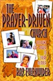 img - for The Prayer-Driven Church: Releasing God's Power to Every Member book / textbook / text book
