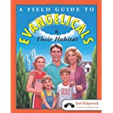 A Field Guide to Evangelicals and Their Habitat ~ Joel Kilpatrick
