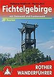 Fichtelgebirge: Mit Steinwald und Frankenwald. 50 Touren. Mit GPS-Tracks. (Rother Wanderführer) title=