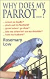 Why Does My Parrot . . . ? (Why Does My . . . ? series) (0285635700) by Low, Rosemary