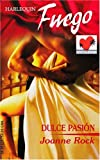 Dulce Pasion: (Sweet Passion) (Harlequin Fuego) (Spanish Edition) (0373452012) by Rock, Joanne