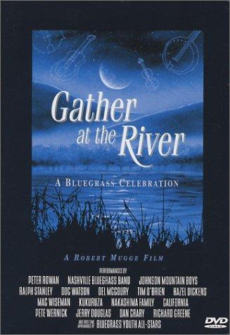 Gather at the River - A Bluegrass Celebration