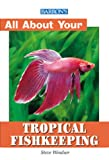 img - for All About Tropical Fish Keeping (All about Your Pet) book / textbook / text book