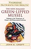 Nutrients for Health: The New Zealand Green-Lipped Mussel Helping in Treatment of Osteo- & Rheu  Matoid Arthritis