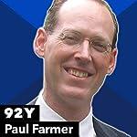 Paul Farmer with Claudia Dreifus | Paul Farmer,Claudia Dreifus