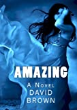 Amazing: A Novel