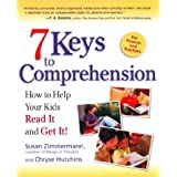 7 Keys to Comprehension: How to Help Your Kids Read It and Get It! ~ Susan Zimmermann