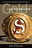 img - for Gold on the Diamond: Sacramento's Great Baseball Players 1886 to 1976 book / textbook / text book