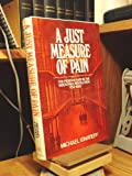 A Just Measure of Pain: The penitentiary in the industrial revolution, 1750-1850 (0394410416) by Ignatieff, Michael