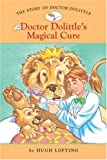 The Story of Doctor Dolittle #4: Doctor Dolittles Magical Cure (Easy Reader Classics) (No. 4)