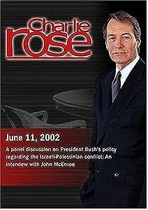 Charlie Rose with Michael Tarazi & Henry Siegman; John McEnroe (June 11, 2002)