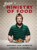 Jamie's Ministry of Food: Anyone Can Learn to Cook in 24 Hours by Oliver, Jamie on 02/10/2008 1st (first) edition Jamie Oliver