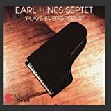 Plays Evergreens by Earl Hines Septet [2009]