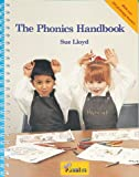 Susan M. Lloyd The Phonics Handbook: A Handbook for Teaching Reading, Writing and Spelling (Jolly Phonics)