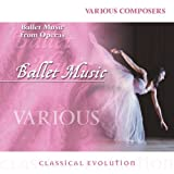 Classical Evolution: Ballet Music From Operas/va Classical Evolution: Ballet Music From Operas