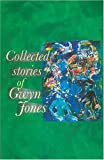 Collected Stories of Gwyn Jones (0708314570) by Jones, Gwyn