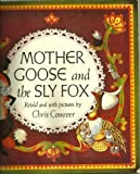 Mother Goose and the Sly Fox (0374453977) by Conover, Chris
